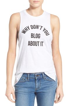 "Loving this graphic tank that says, ""Why don't you blog about it."""