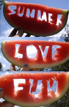 It all goes back to the watermelon.