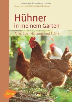 Hühner in meinem Garten: Alles über Haltung und Ställe von Beate Peitz, http://www.amazon.de/dp/3800177226/ref=cm_sw_r_pi_dp_lE2esb1TW0ZA0