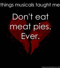 Haha, the bottomline moral of Sweeney Todd.
