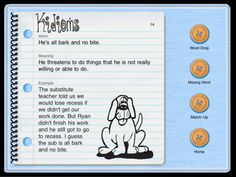 Kidioms ($1.99) makes learning idioms fun for children, ELL students, or anyone wishing to improve their understanding of English.  Uses an interactive notebook to present an idiom, it's meaning and an example showing the idiom used in context. Each page of the notebook also has a graphic to help illustrate the idiom's meaning.    In addition to the lessons, Kidioms offers three interactive activities to help reinforce the concepts and provide practice using and understanding the idioms.