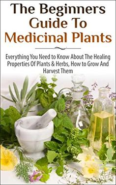 FREE TODAY The Beginners Guide to Medicinal Plants: Everything You Need to Know About the Healing Properties of Plants & Herbs, How to Grow and Harvest Them (Medicinal ... Wild Plants, Healing Properties, Medicinal) - Kindle edition by Lindsey P. Professional & Technical Kindle eBooks @ Amazon.com. | herbology, herbalism, healing plants, herbal medicine
