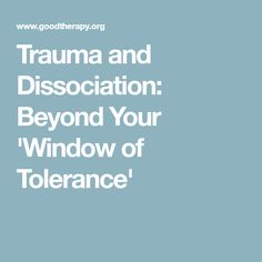 """When a trauma survivor's nervous system is in hypo- or hyperarousal, it is outside what is known as the """"window of tolerance""""—the zone where healing can occur. Limbic System, Toxic Family, Complex Ptsd, Office Quotes, Therapy Tools, Art Therapy, Dissociation, Self Compassion, Abusive Relationship"""