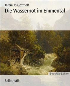 Die Wassernot im Emmental von Jeremias Gotthelf, http://www.amazon.de/dp/B00F93GC6E/ref=cm_sw_r_pi_dp_Jqzbvb08D2VFZ