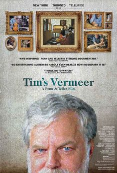 Directed by Teller.  With Tim Jenison, Penn Jillette, Martin Mull, Philip Steadman. Inventor Tim Jenison seeks to understand the painting techniques used by Dutch Master Johannes Vermeer.