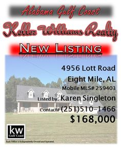 4956 Lott Road, Eight Mile, AL...MLS# 259403...$168,000...Lots of space for a growing family! Five bedrooms, huge den/family room, loft area, living room, and so much more! Almost 2 acres of land, with a 24x24 workshop, plus an attached double garage. You can't beat this price for that much space. Please contact Karen Nicholson Singleton at 251-510-1466.