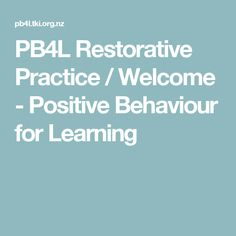 Restorative Practice / Welcome - Positive Behaviour for Learning Quick access Bullying Prevention, Positive Behavior, Welcome, Restoration, Positivity, Learning, Studying, Teaching, Optimism