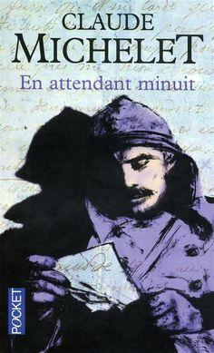 En attendant minuit par Claude Michelet