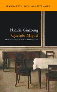 Querido Miguel, Natalia Ginzburg