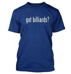 got billiards? Funny Adult Mens T-Shirt Blue Medium