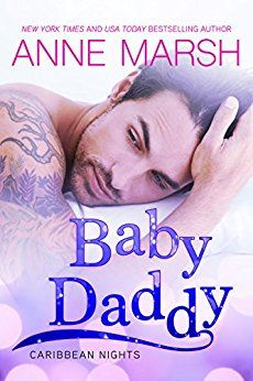 Baby Daddy (Caribbean Nights Book 2) by Anne Marsh.