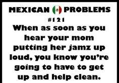 You know your Mexican when.....