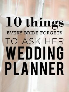 10 Things Every Bride Forgets To Ask Her Wedding Planner