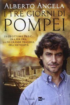 """""""I tre giorni di Pompei"""" Alberto Angela"""