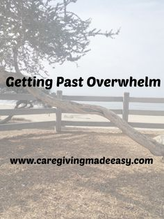 Getting Past Overwhelm