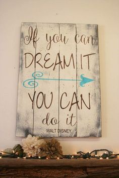 "I love this Walt Disney ""If you can dream it you can do it"" wall art!"