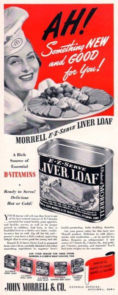 E-Z-SERVE LIVER LOAF...As my wise old grandmother used to say…don't ever buy fresh meat when you can buy it in a can. Thanks Grandma. Great advice.