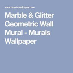 Marble & Glitter Geometric Wall Mural - Murals Wallpaper
