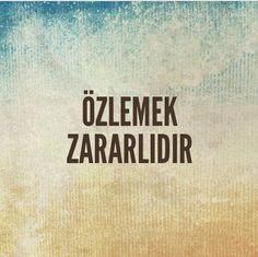 ÖZLEMEK ZARARLIDIR.