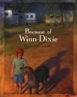 Top 100 Childrens Novels Because of Winn Dixie by Kate DiCamillo This Is A Book, The Book, Winn Dixie Book, Kate Dicamillo, Mighty Girl, Realistic Fiction, Thing 1, Dog Books, Animal Books
