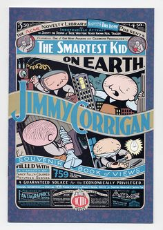 I LOVE everything Chris Ware does, but I've actually never finished reading his graphic-novel-magnum-opus, Jimmy Corrigan: The Smartest Kid on Earth.
