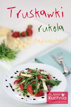 #Truskawki z rukolą i parmezanem czyli pyszna i prosta sałatka z truskawkami   http://pozytywnakuchnia.pl/salatka-z-truskawek-z-rukola-i-parmezanem/  #przepis #kuchnia #salatka