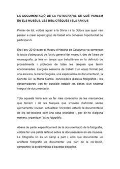 La documentació de la fotografia, Museu d'Història de Catalunya  Ponència presentada a la II Jornada de la fotografia a museus i arxius a càrrec de Margarita Sala, cap de l'Àrea de Gestió Museogràfica del Museu d'Història de Catalunya. Museu Marítim de Barcelona, 30 de maig de 2012