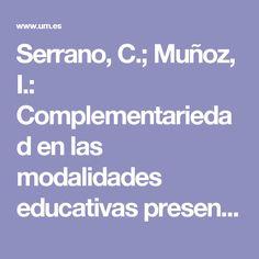 Serrano, C.; Muñoz, I.: Complementariedad en las modalidades educativas presencial y a distancia