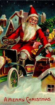 ~Santa Claus in Car with Holly & Toys ~Antique Christmas Vintage Christmas Images, Victorian Christmas, Retro Christmas, Christmas Pictures, Christmas Art, Vintage Images, Holiday Images, Victorian Art, Christmas Things