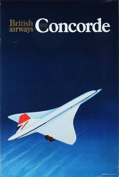 British Airways, British Airline, Concorde, Old Poster, Sud Aviation, Commercial Aircraft, Air France, Vintage Travel Posters, Vintage Advertisements