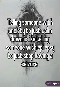 People need to stop telling people with anxiety to calm down