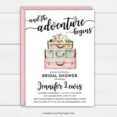 Travel Themed Wanderlust Luggage Traveler Invitation, And the Adventure Begins Printable Bridal Shower Party Invitation Printable Baby Shower Invitations, Baby Shower Printables, Bridal Shower Invitations, Party Invitations, Party Tickets, Motto, Travel Bridal Showers, Travel Party, Bridal Shower Party