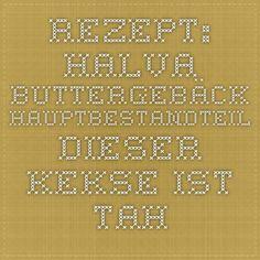 Rezept: Halva Buttergebäck   Hauptbestandteil dieser Kekse ist Tahinipaste, die aus Sesamsamen hergestellt wird. Sie können die Paste entweder fertig kaufen oder selbst zubereiten.  180 g weiche Butter 120 g Tahinipaste  1 Prise Salz  200-250 g brauner Zucker  240 g Mehl  70 g geröstete Pekannüsse oder Walnüsse, gehackt oder gemahlen  ein paar Pekannuss- oder Walnusshälften zum verzieren   Den Ofen auf 190 C/Gas Stufe 5 vorheizen. Die Butter mit der Tahinipaste vermischen. Salz und Zucker…
