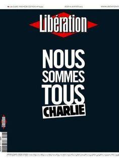 """We are all Charlie"" ""Nous Sommes Tous Charlei"" Libération, France. #jesuischarlie #charliehebdo #noussommestouscharlie"