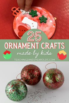 25 homemade Christmas ornaments for kids. Simple, fun, and a pleasure to receive as gifts! #ornaments #kids #christmas #holidays #tree #art #paint #keepsake #gift #toddler #preschool #age2 #age3 #age4 #teaching2and3yearolds