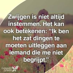Zwjjgen is niet altijd instemmen ... Sef Quotes, Dutch Phrases, Dutch Quotes, Writing Quotes, Verse, Strong Quotes, Romantic Quotes, True Words, Life Lessons