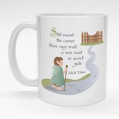 """""""Still Round the Corner There May Wait"""" Tolkien quote mug features hobbit design.  Ceramic coffee mug is made to order and dishwasher safe.  Great gift for the LOTR fan."""
