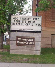god prefers kind atheists... seems like thers many more of us than them, huh?