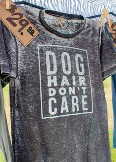 Dog Hair Don't Care- Short Sleeve Shirt