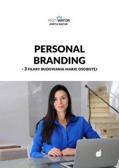 """Personal branding - 3 filary budowania marki osobistej / Aneta Wątor   Darmowy ebook """" Personal branding - 3 filary budowania marki osobistej """" pozwoli Ci zrozumieć co Cię ogranicza, dlaczego jeszcze nie osiągnąłeś swojego celu, swojego wymarzonego sukcesu."""