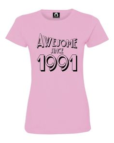 Womens Awesome Since 1991 Funny Birthday Deluxe Soft T-Shirt