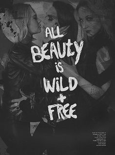 All beauty is wild + free.
