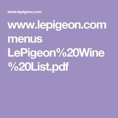 www.lepigeon.com menus LePigeon%20Wine%20List.pdf