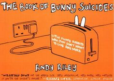 Andy Riley   The Book Of Bunny Suicides
