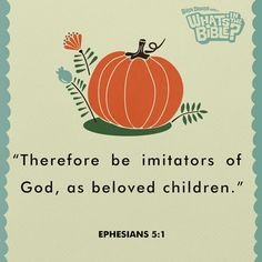Ephesians 5:1 | Verse Of The Day from WhatsInTheBible.com