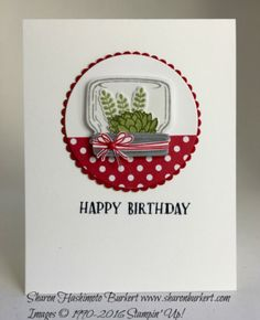 jar of love by sharon burkert Scrapbooking, Scrapbook Cards, Happy Birthday Sharon, Stampin Up, Mason Jar Cards, Pot Mason, Hand Stamped Cards, Stamping Up Cards, Pots