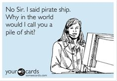 Pirate ship! LOL - Click image to find more Humor Pinterest pins