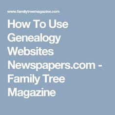 How To Use Genealogy Websites Newspapers.com - Family Tree Magazine