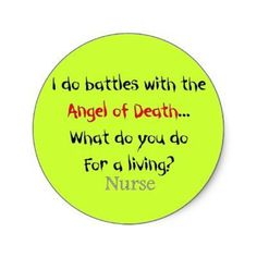Everyday! For my mom! She was a nurse for almost 40 yrs.