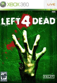 Left 4 Dead for the Xbox 360.